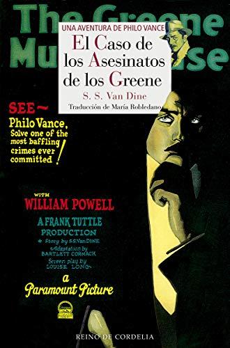 El caso de los asesinatos de los Greene: Una aventura de Philo Vance (Literatura Reino de Cordelia) por S. S. Van Dine