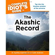 Complete Idiot's Guide to the Akashic Record: Tap into the Timeless Wisdom of the Universe (Complete Idiot's Guides (Lifestyle Paperback))