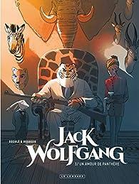 Jack Wolfgang - tome 3 - Un amour de panthère par Stephen Desberg