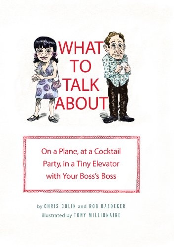 (What to Talk About: On a Plane, at a Cocktail Party, in a Tiny Elevator with Your Boss's Boss (English Edition))
