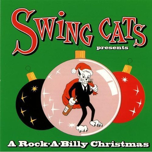 Swing Cats Present A Rockabilly Christmas (N ' Rock ' Swing)