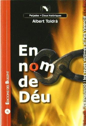 En nom de Déu: La Inquisició i les seues víctimes al País Valencià (Claus per a entendre el món) por Albert Toldrà Vilardell