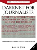 DARKNET FOR JOURNALISTS: A trip to another world (CTS SOLUTIONS IT-PRO E-Books Book 7) (English Edition)