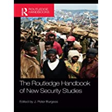 The Routledge Handbook of New Security Studies (Routledge Handbooks) (English Edition)