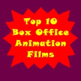 Top 10 Box Office Animation Films