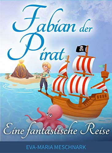 Fabian der Pirat: Eine fantastische Reise (Für Kinder Piraten-namen Lustige)