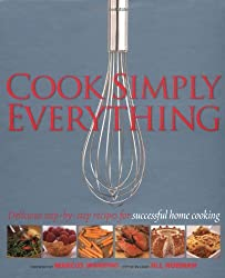 Cook Simply Everything: Step-by-step Techniques and Recipes for Success Every Time from the World's Top Chefs