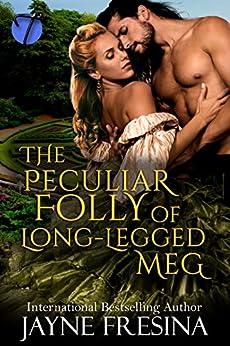 The Peculiar Folly of Long Legged Meg (English Edition) di [Fresina, Jayne]