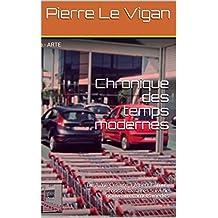 Chronique des temps modernes: De Aimé Césaire à Albert Camus, propos littéraires suivi de nouveaux carnets inédits
