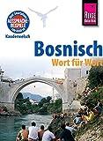 Reise Know-How Sprachführer Bosnisch - Wort für Wort: Kauderwelsch-Band 223