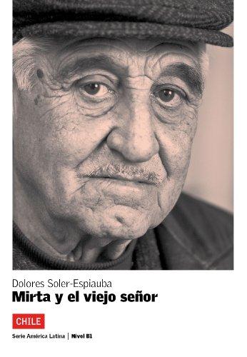 Mirta y el viejo señor (Serie América Latina) por Dolores Soler-Espiauba