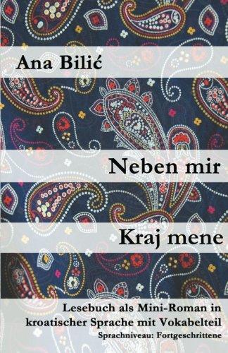 Neben mir / Kraj mene: Lesebuch als Mini-Roman in kroatischer Sprache mit Vokabelteil (Kroatisch leicht Mini-Romane)