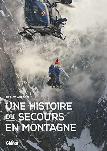 Une histoire du secours en montagne par Blaise Agresti