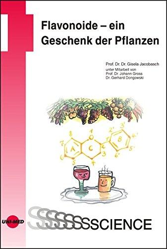 Flavonoide - ein Geschenk der Pflanzen (UNI-MED Science)