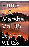 Hunt-U.S. Marshal Vol 35: Flynn's Mountain Shootout
