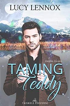 Taming Teddy (edizione italiana) (Made Marian Vol. 2) di [Lennox, Lucy ]