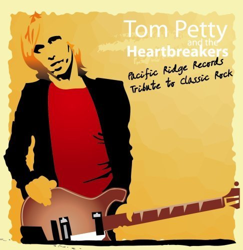 A Tribute To Tom Petty: Pacific Ridge Records Tribute To Classic Rock by Promise of Redemption (2008-05-03)