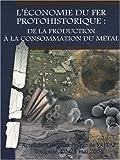 L'économie du fer protohistorique : de la production à la consommation du métal : 28e colloque de l'AFEAF, Toulouse, 20-23 mai 2004