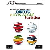 Diritto e legislazione turistica. Vol. unico. Con e-book. Con espansione online. Per le Scuole superiori
