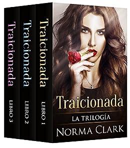 Traicionada - La Trilogía: (Romántica Suspense) eBook