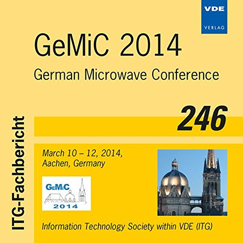 ITG-Fb. 246: GeMiC 2014, 1 CD-ROMGerman Microwave Conference 2014, March 10 - 12, 2014, Aachen, Germany. Ed.: Informationstechnische Gesellschaft im VDE (ITG)