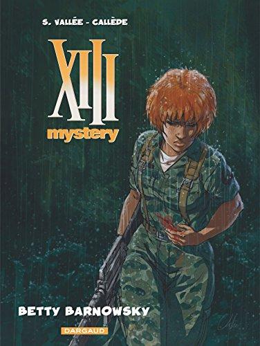 XIII Mystery - tome 7 - Betty Barnowsky