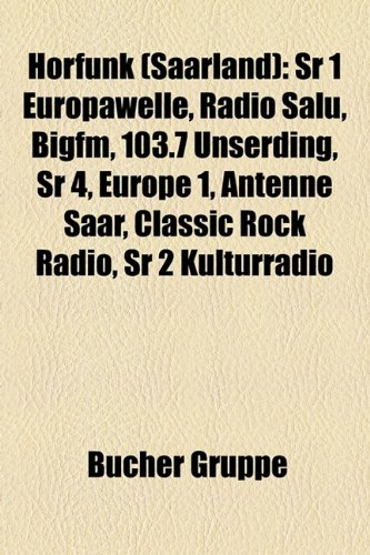 Hrfunk (Saarland): Sr 1 Europawelle, Radio Sal, Bigfm, 103.7 Unserding, Sr 4, Europe 1, Antenne Saar, Classic Rock Radio, Sr 2 Kulturradi