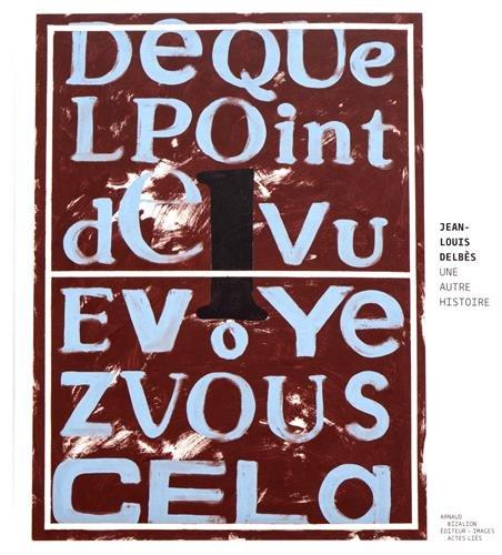 Jean-Louis Delbes, une autre histoire par Jean-Louis Delbes