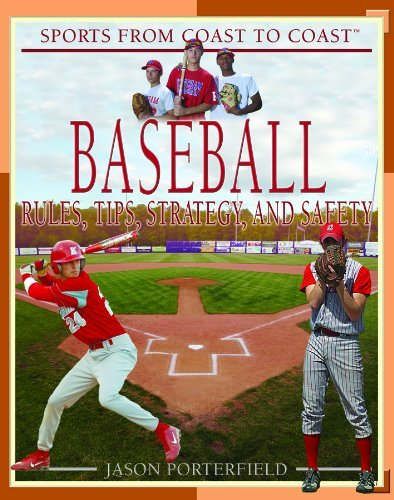 Baseball: Rules, Tips, Strategy, and Safety (Sports from Coast to Coast) by Jason Porterfield (2007-01-01) par Jason Porterfield