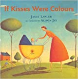 If Kisses Were Colours