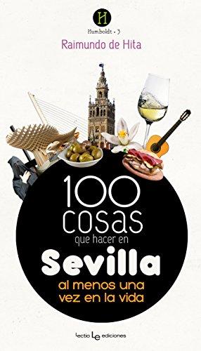 100 cosas que hacer en Sevilla al menos una vez en la vida (Humboldt)