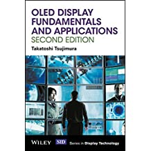 OLED Display Fundamentals and Applications (Wiley Series in Display Technology)