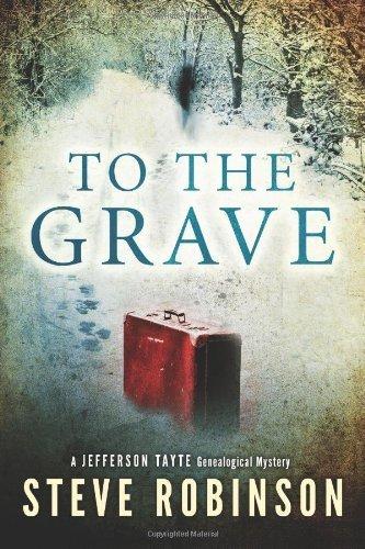 To the Grave (Jefferson Tayte Genealogical Mystery) by Robinson, Steve (2014) Paperback