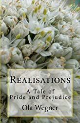 Realisations: A Tale of Pride and Prejudice by Ola Wegner (2010-11-25)