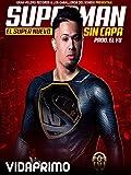 El Super Nuevo - Superman Sin Capa prod. El Yu [OV]