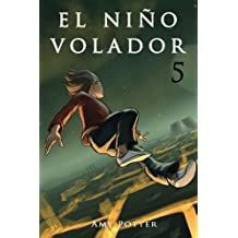 El Ni? Volador 5 (libro ilustrado) (Spanish Edition) by Amy Potter (2015-06-07)