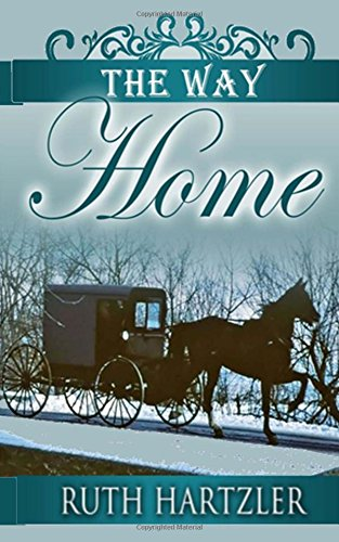 The Way Home The Amish Millers Get Married Volume 1