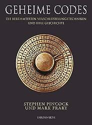 Geheime Codes: Die berühmtesten Verschlüsselungstechniken und ihre Geschichte (Ehrenwirth Sachbuch)