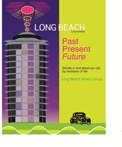 Long Beach Writers Group: Past Present Future (English Edition)