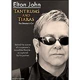 Elton John: Tantrums and Tiaras by Elton John