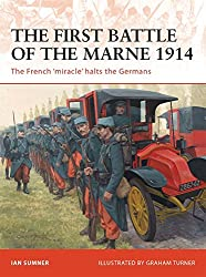 The First Battle of the Marne 1914: The French 'miracle' halts the Germans (Campaign, Band 221)