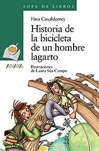 Historia de la bicicleta de un hombre lagarto  - Sopa De Libros) par Fina Casalderrey