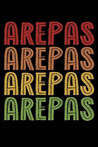Arepas Arepas Arepas Arepas: Venezuelan Colombia Food