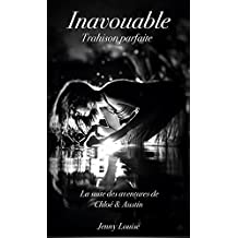 Inavouable: Trahison parfaite (French Edition)