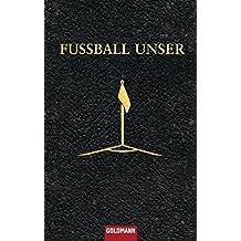 Fussball unser. Was man nicht alles wissen muss