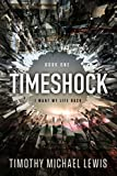 Timeshock: I Want My Life Back