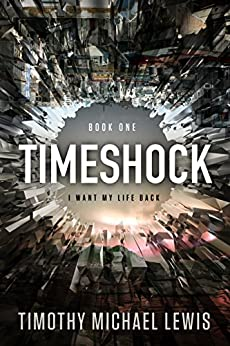Timeshock: I Want My Life Back by [Lewis, Timothy Michael]