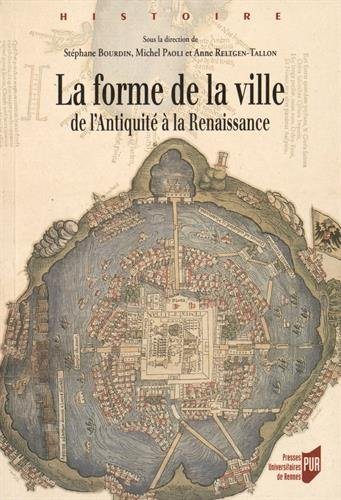 La forme de la ville : De l'Antiquit...