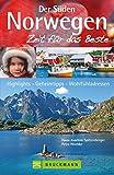Reiseführer Norwegens Süden- Zeit für das Beste: Highlights – Geheimtipps – Wohlfühladressen vom Großstadtflair Oslos über einsame Fjells bis zur atemberaubenden Landschaft des Lysefjords