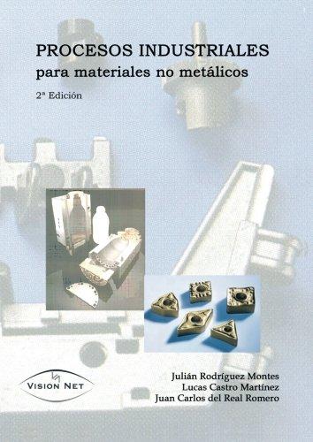 Procesos Industriales Para Materiales No Metalicos (Ingenierías y Tecnologías)